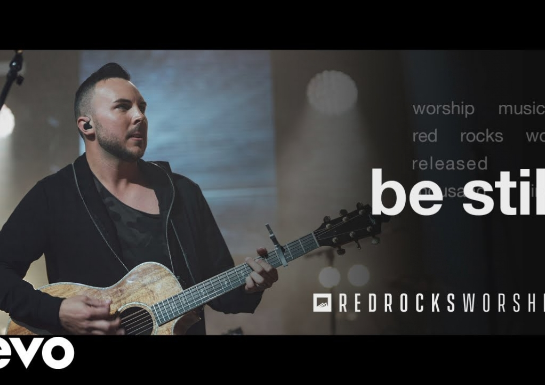 Red Rocks Worship - Be Still (Live)