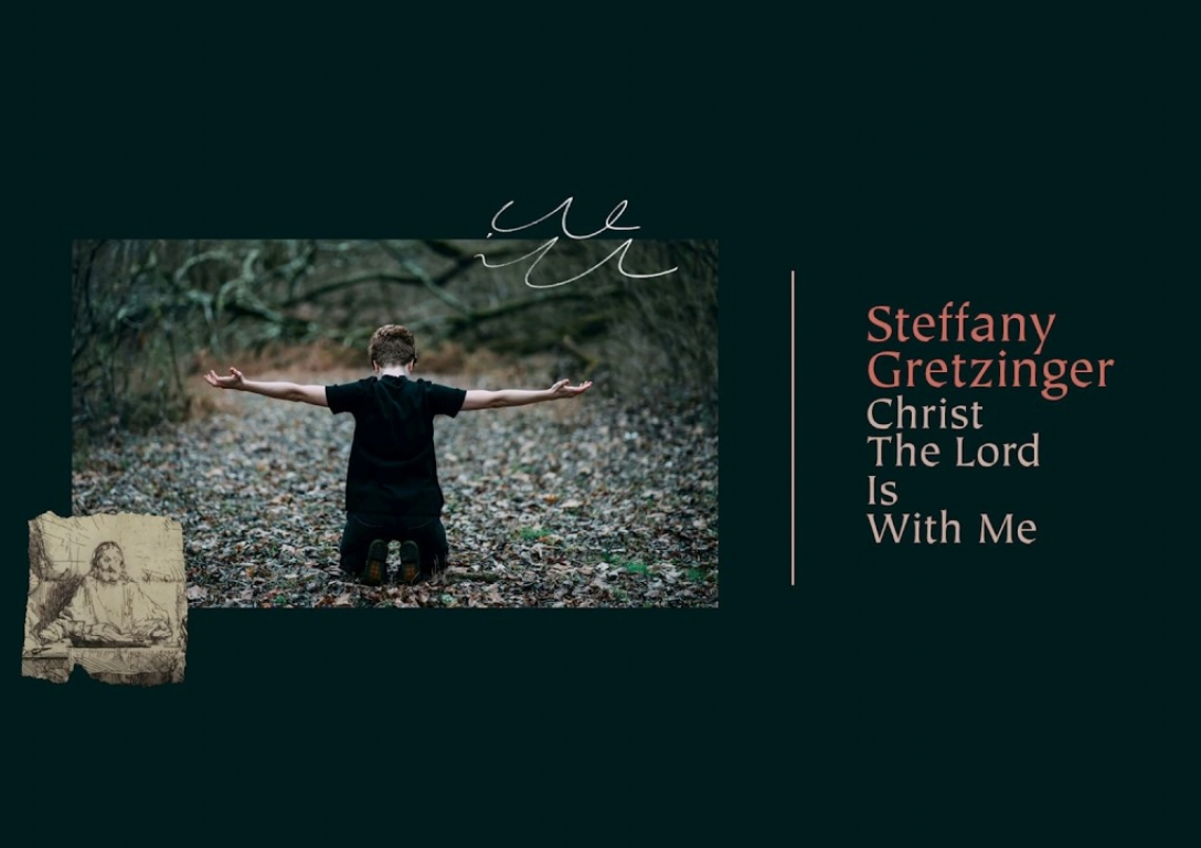 Steffany Gretzinger - Christ The Lord Is With Me (Official Lyric Video)