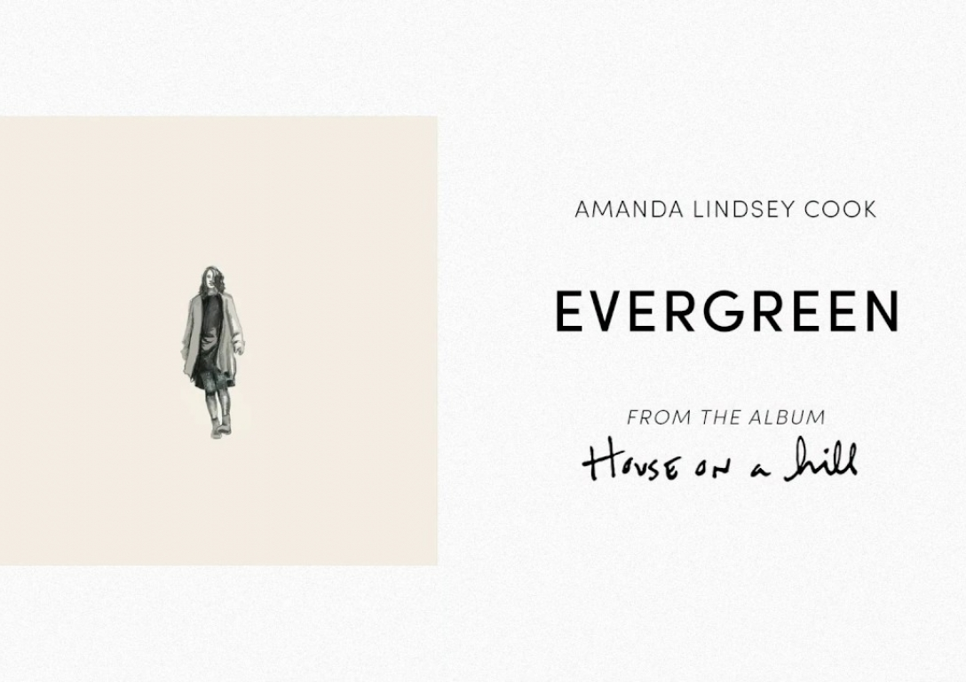 Evergreen (Official Audio) - Amanda Lindsey Cook | House On A Hill