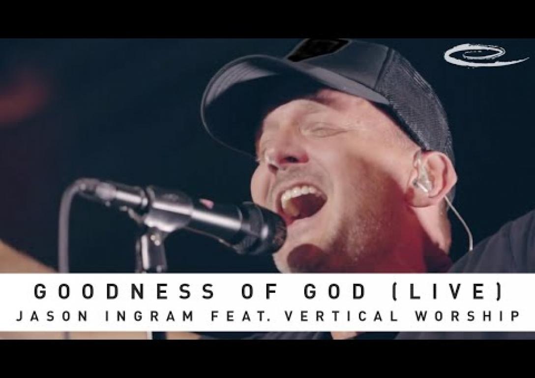 JASON INGRAM - Goodness of God (LIVE) feat. Vertical Worship