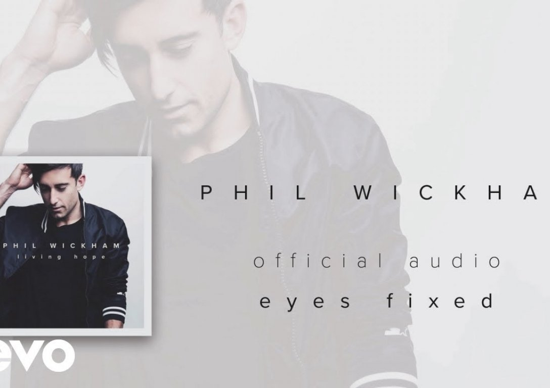 Phil Wickham - Eyes Fixed (Audio)