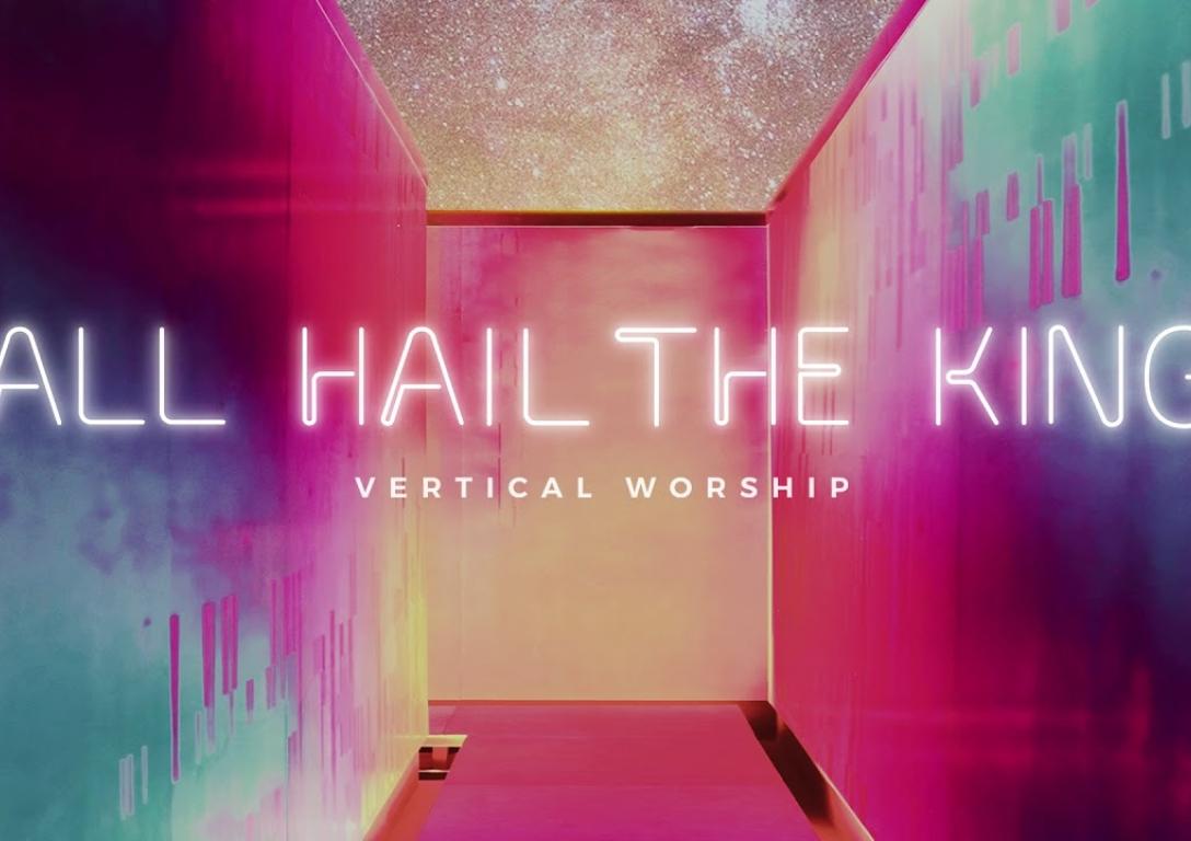 Vertical Worship - All Hail The King (Audio)
