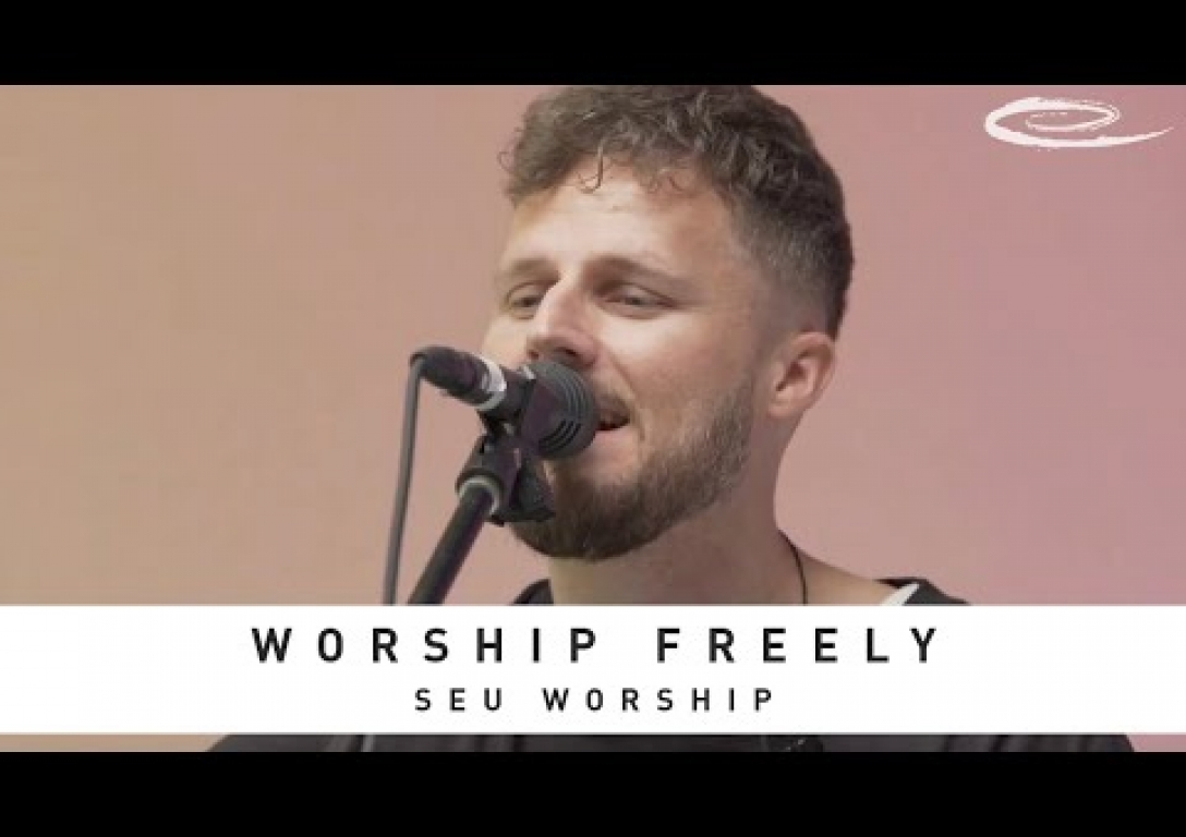 SEU WORSHIP - Worship Freely: Song Session