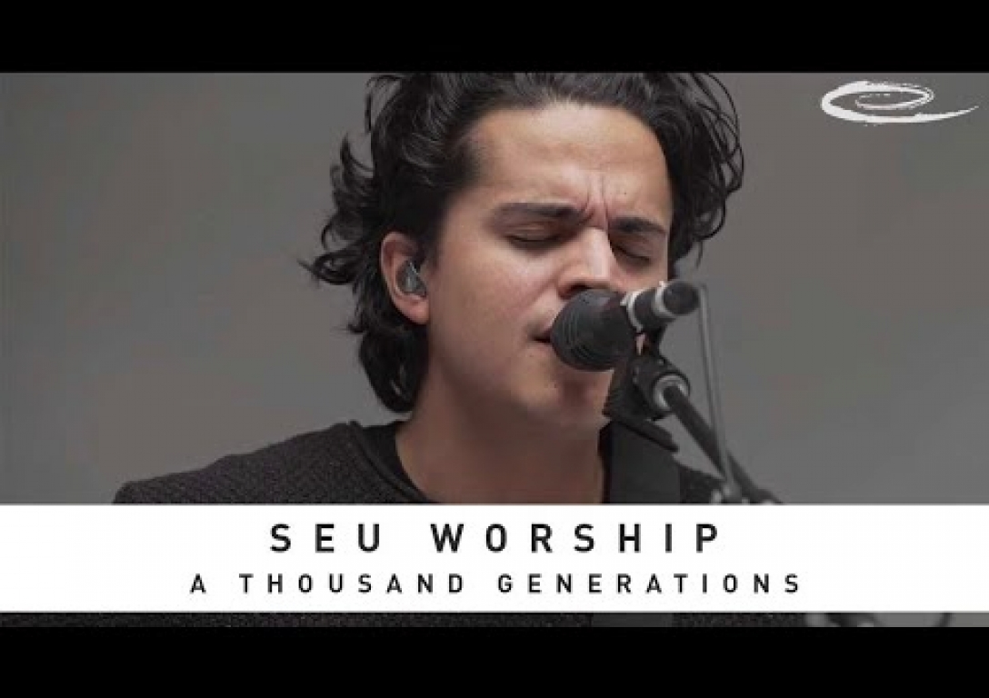 SEU WORSHIP - A Thousand Generations: Song Session