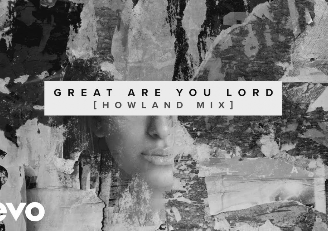 The Sound - Great Are You Lord (Howland Mix) [Audio]