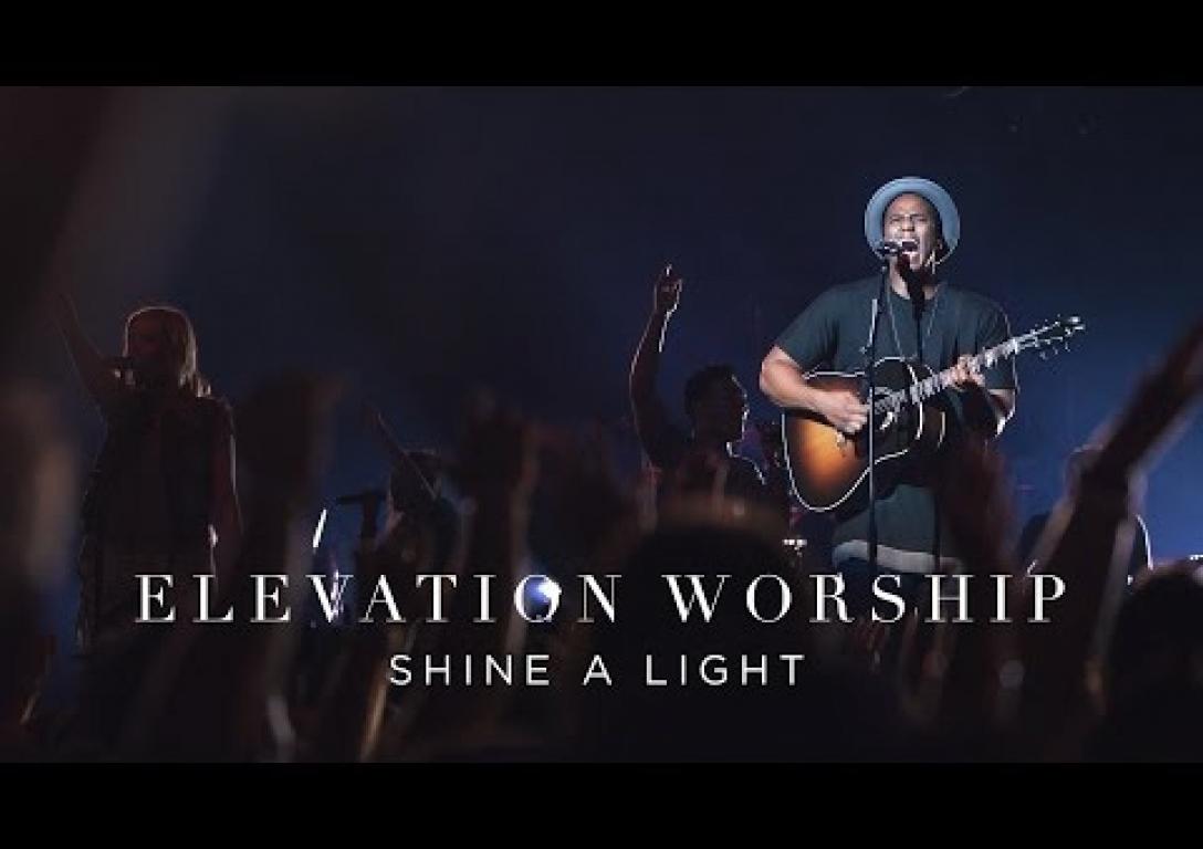 Elevation Worship - Shine A Light (Live)