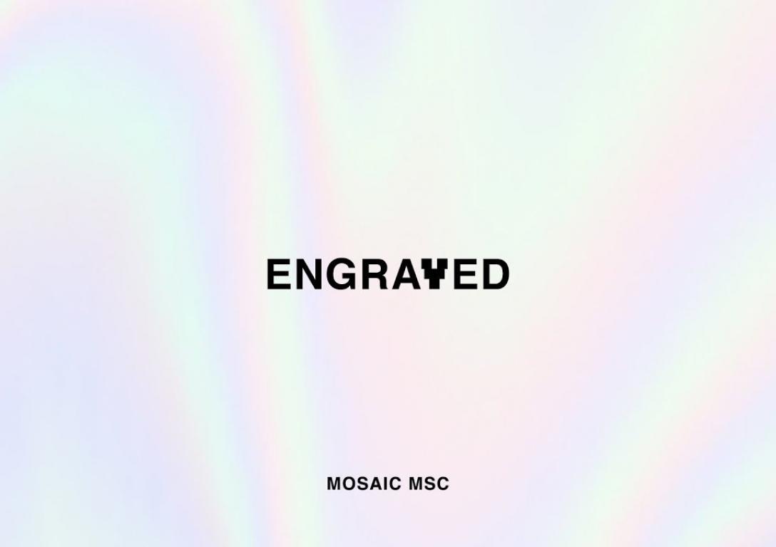 Engraved – MOSAIC MSC