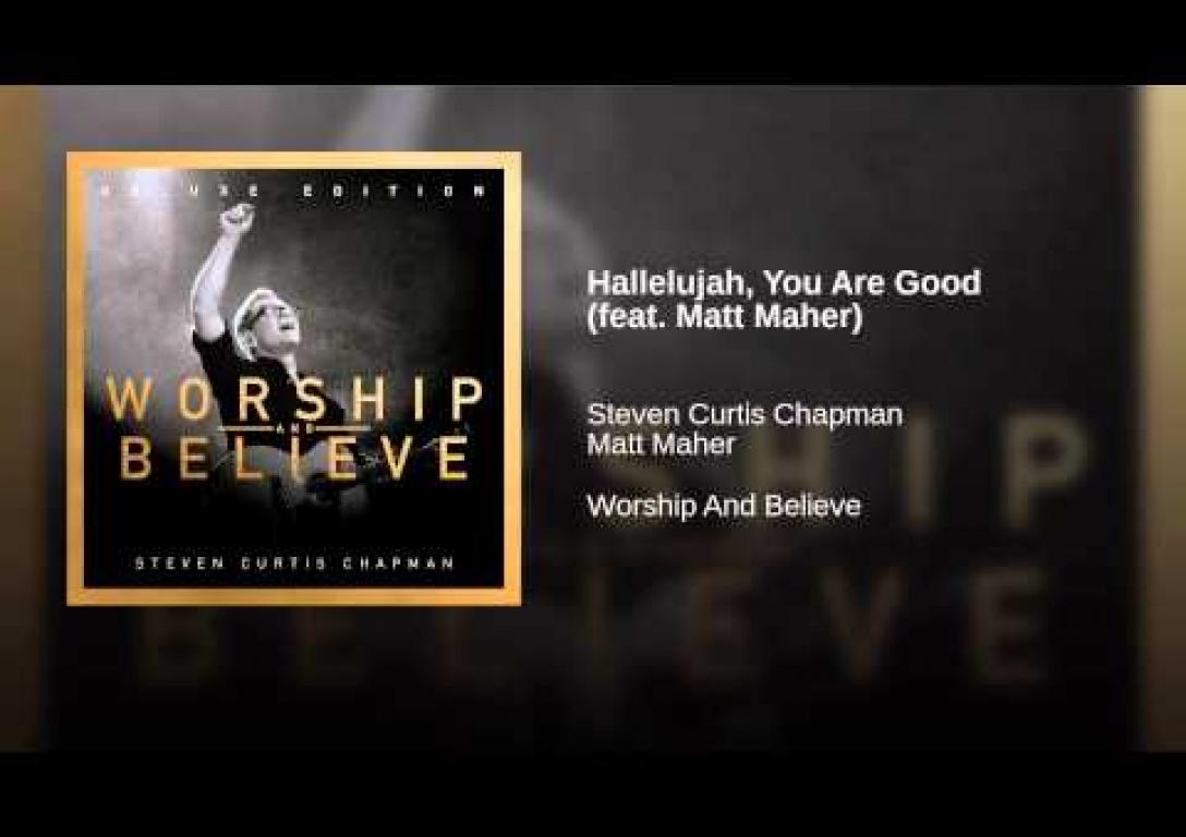 Hallelujah, You Are Good (feat. Matt Maher)