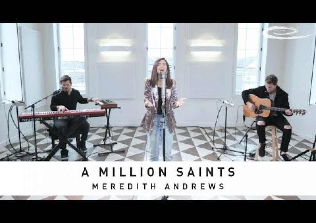 MEREDITH ANDREWS - A Million Saints: Song Session