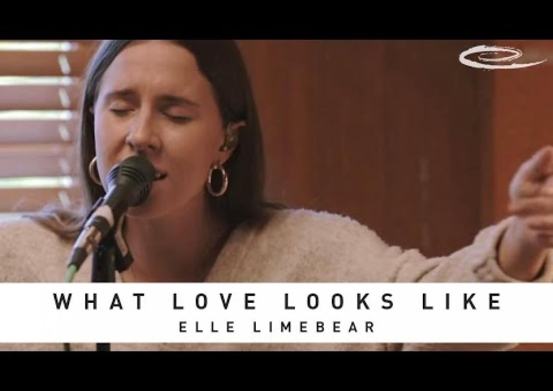 ELLE LIMEBEAR - What Love Looks Like: Song Session