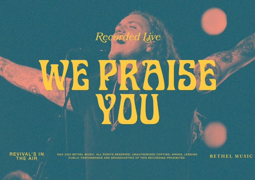We Praise You - Bethel Music feat. Brandon Lake