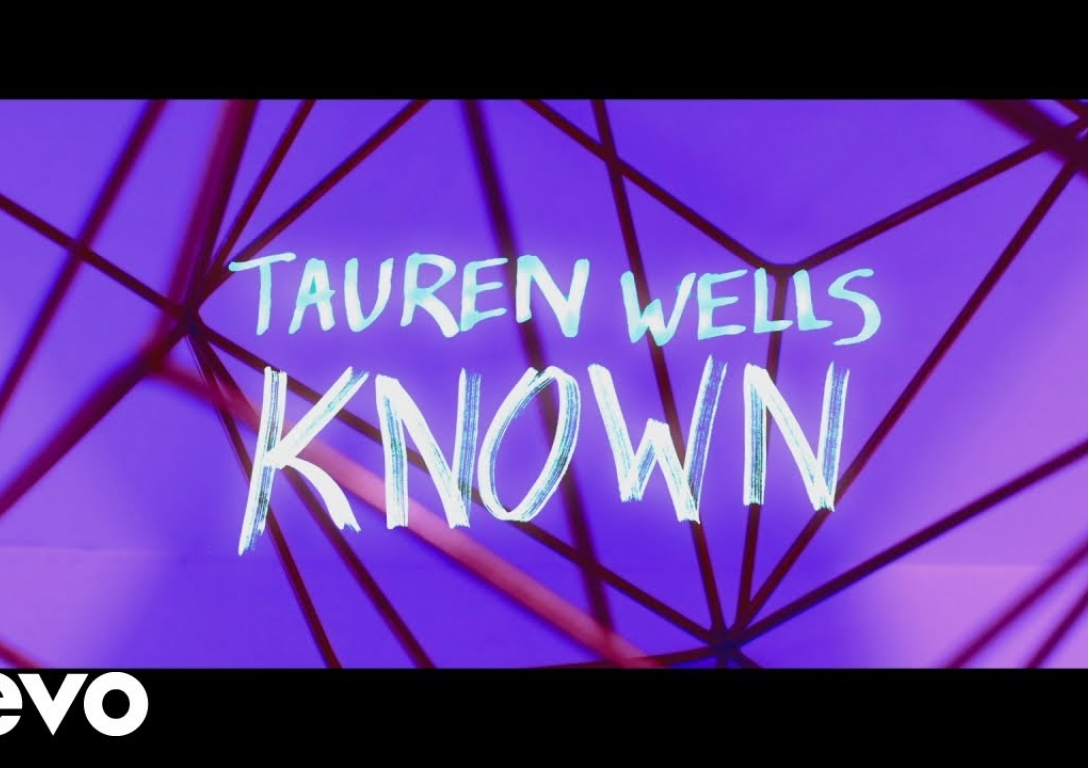 Tauren Wells - Known (Official Lyric Video)