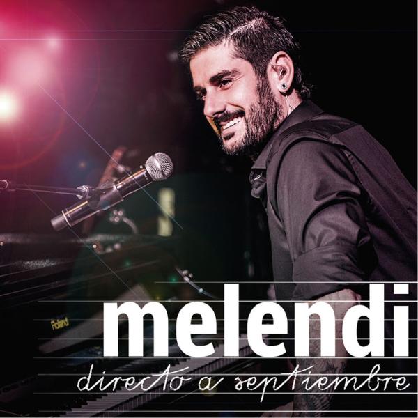 Melendi - Directo a Septiembre