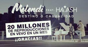 """Melendi supera las veinte millones de reproducciones en Vevo con el vídeo de """"Destino o casualidad"""" feat. Ha*Ash"""