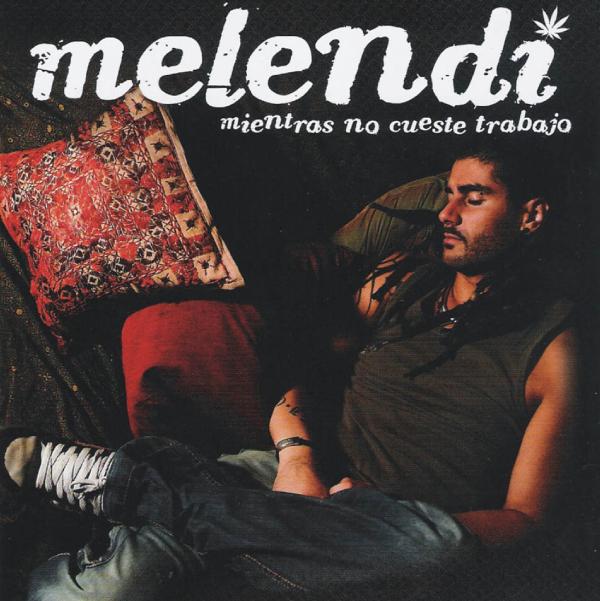 Melendi - Mientras no cuestre trabajo