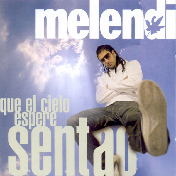 Melendi - Que el cielo espere sentado