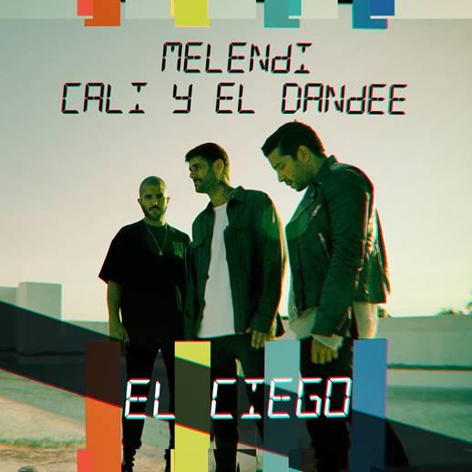 """Ya disponible """"El ciego"""", el  nuevo single y vídeo de Melendi feat. Cali y El Dandee"""