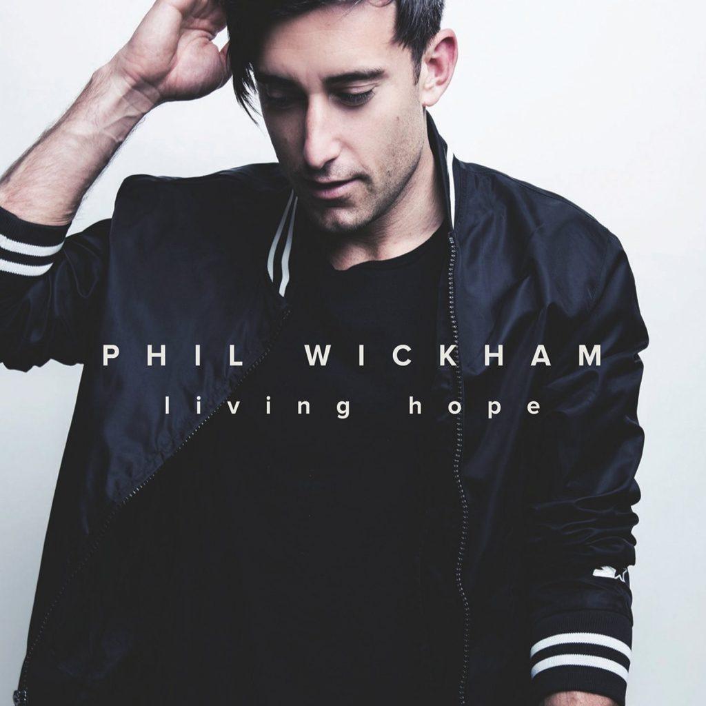 Phil Wickham Living Hope